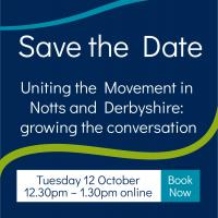 Uniting the Movement in Notts and Derbyshire: Growing the conversation